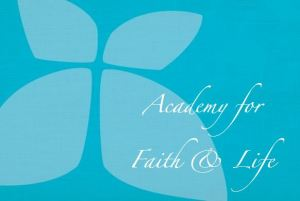 Academy for Faith and Life