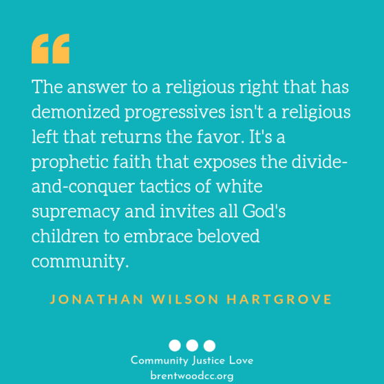 Copy of Copy of The answer to a religious right that has demonized progressives isn't a religious left that returns the favor. It's a prophetic faith that exposes the divide-and-conquer tactics of white supremacy and-2