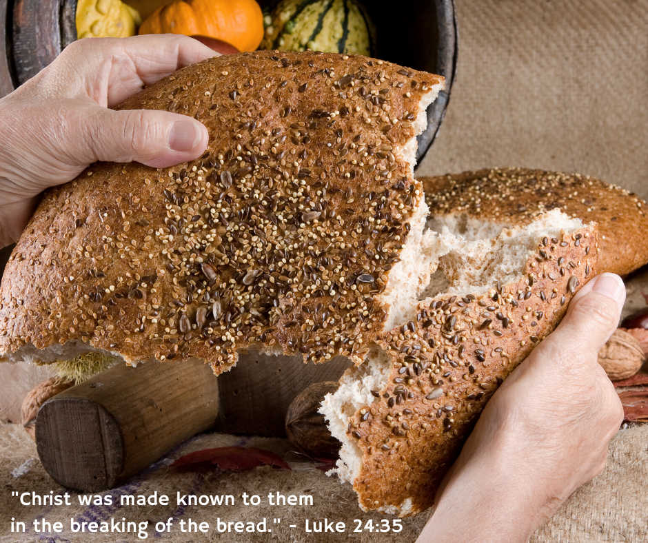 he had been made known to them in the breaking of the bread.